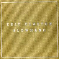 Slowhand [35th Anniversary Super Deluxe Edition] 4CD+LP