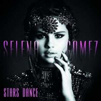 Stars Dance [Deluxe Edition 5 Extra Tracks]