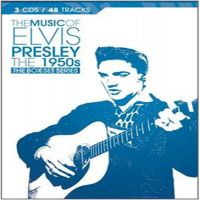 The Music Of Elvis Presley- The 1950s The Boxset Series