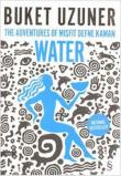 Water  The Adventures of Misfit Defne Kaman